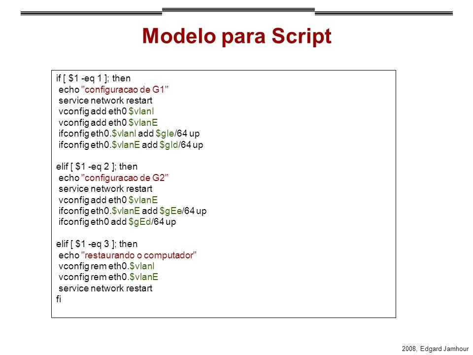 Modelo para Script if [ $1 -eq 1 ]; then echo configuracao de G1